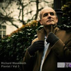 Richard Wassmuth, Pianist - Vol 3