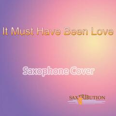 It Must Have Been Love (Saxophone Cover)