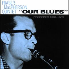 Our Blues: Recorded 1962-1963