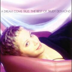 A Dream Come True: The Best of Trudy Desmond