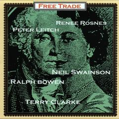 Free Trade (feat. Renee Rosnes, Peter Leitch, Neil Swainson, Ralph Bowen & Terry Clarke)