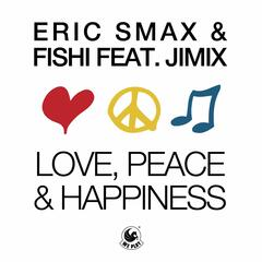Love, Peace & Happiness (feat. JimiX)