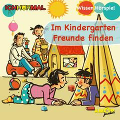 Im Kindergarten Freunde finden (Wissen Hörspiel)