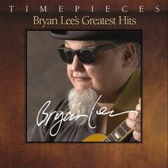 Timepieces - Bryan Lee's Greatest Hits
