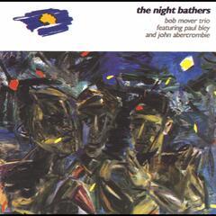 The Night Bathers (feat. Paul Bley & John Abercrombie)
