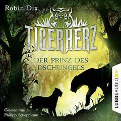 Tigerherz - Der Prinz des Dschungels, Band 1