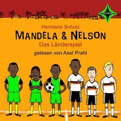 Mandela & Nelson - Das Länderspiel