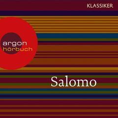 Salomo - Das Hohelied der Liebe (Szenische Lesung)