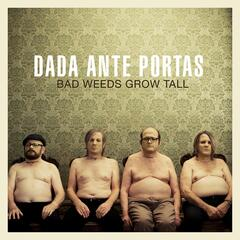 Bad Weeds Grow Tall