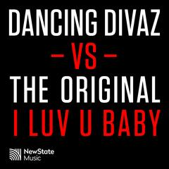 I Luv U Baby (Dancing Divaz vs. The Original)