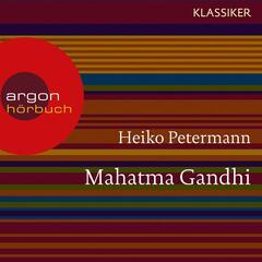 Mahatma Gandhi - Ein Leben (Feature)