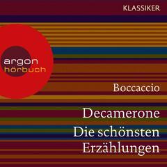 Decamerone - Die schönsten Erzählungen (Ungekürzte Lesung)