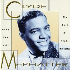 Deep Sea Ball - The Best Of Clyde McPhatter