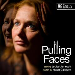Pulling Faces (Audiodrama Unabridged)