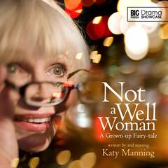 Not a Well Woman (Audiodrama Unabridged)