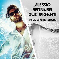 Due giganti (Paul Bryan Remix)