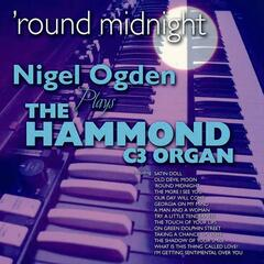 Round Midnight: Nigel Ogden Plays the Hammond C3 Organ
