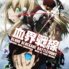 Blood Blockade Battlefront (Original Series Soundtrack)