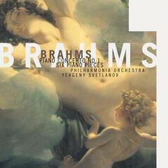 Brahms: Piano Concerto No. 1 & Six Pieces