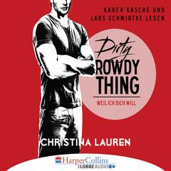 Dirty Rowdy Thing - Weil ich dich will - Wild Seasons, Teil 2