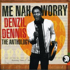 Me Nah Worry - The Anthology