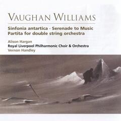 Vaughan Williams Sinfonia antartica, Serenade to Music, Partita for double string orchestra