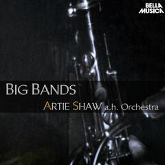 Artie Shaw and his Orchestra - Big Bands