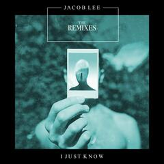 I Just Know (The Remixes)