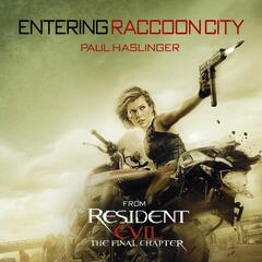 """Entering Raccoon City (From """"Resident Evil: The Final Chapter"""")"""