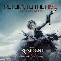 """Return To The Hive (From """"Resident Evil: The Final Chapter"""")"""