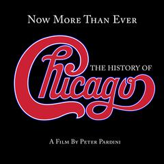 Now More Than Ever: The History Of Chicago (Remastered)