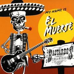 My Name Is El Muerte