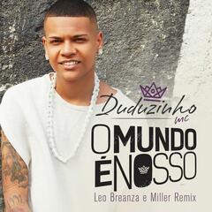 O Mundo É Nosso (Leo Breanza e Miller Remix)