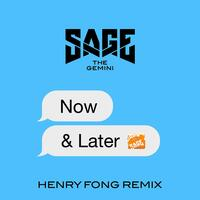 Now and Later (Henry Fong Remix)