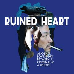 Ruined Heart (Original Motion Picture Soundtrack)