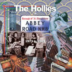 The Hollies At Abbey Road 1973-1989