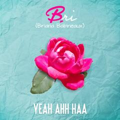Yea Ahh Haa (feat. Keyondra Lockett)