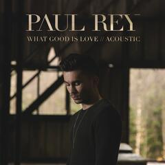 What Good Is Love (Acoustic)