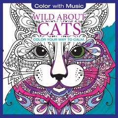 Wild About Cats: Color With Music (Deluxe Version)