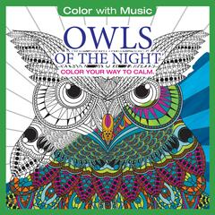 Owls of the Night: Color With Music (Deluxe Version)