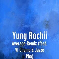 Average (Remix) [feat. VI Champ & Jazze Pha]
