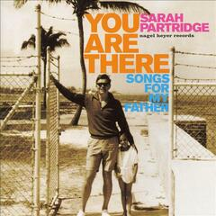 You Are There (Songs for My Father)
