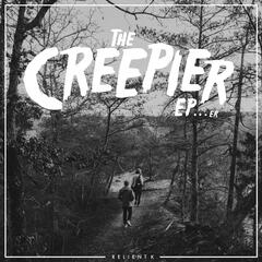 The Creepier EP...Er