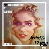 Addicted to You (feat. ZaZa Maree)