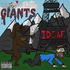 Leaning Life Giants, Idgaf