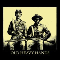 Old Heavy Hands