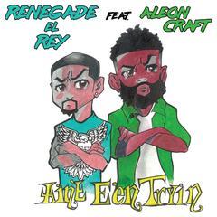 Ain't Ee'n Tryin (feat. Aleon Craft)