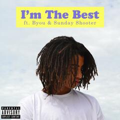 I'm the Best (feat. Byou & Sunday Shooter)
