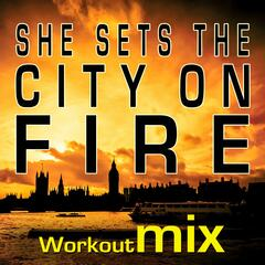 She Sets the City on Fire - Single