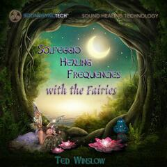 Solfeggio Healing Frequencies with the Fairies